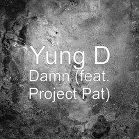 Project Pat - Damn (feat. Project Pat)