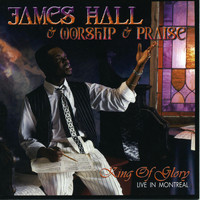 James Hall - King Of Glory - Live In Montreal