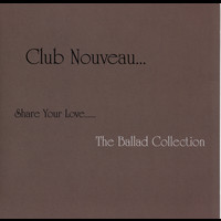 CLUB NOUVEAU - Share Your Love
