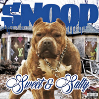 Snoop - Sweet And Salty (Explicit)