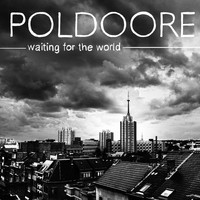Poldoore - Waiting for the World - EP