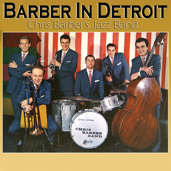 Chris Barber's Jazz Band - Barber in Detroit (Live)