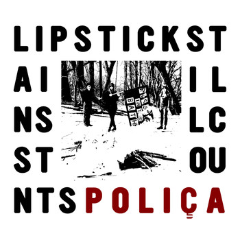 POLIÇA - Lipstick Stains / Still Counts