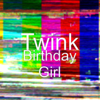 Twink - Birthday Girl