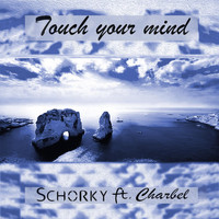 Charbel - Touch Your Mind (feat. Charbel)