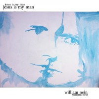 William Nein - Jesus Is My Man