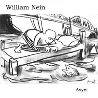 William Nein - Asyet