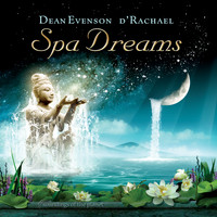Dean Evenson & d'Rachael - Spa Dreams