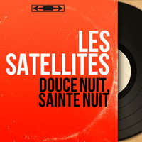 Les Satellites - Douce nuit, sainte nuit (Stereo Version)