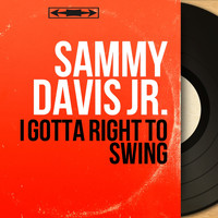 Sammy Davis Jr. - I Gotta Right to Swing (Stereo Version)
