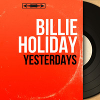 Billie Holiday - Yesterdays (Mono Version)