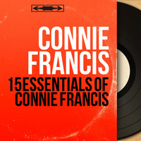 Connie Francis - 15 Essentials of Connie Francis (Mono Version)