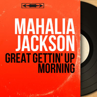 Mahalia Jackson - Great Gettin' Up Morning (Stereo Version)