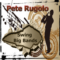 Pete Rugolo & His Orchestra - Swing Big Bands, Pete Rugolo