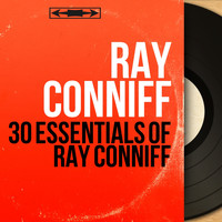 Ray Conniff - 30 Essentials of Ray Conniff (Mono Version)