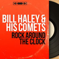 Bill Haley & His Comets - Rock Around the Clock (Mono Version)