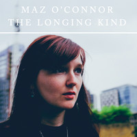 Maz O'Connor - The Longing Kind