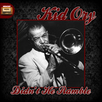 Kid Ory - Didn't He Ramble