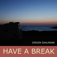 Jürgen Saalmann - Have a Break