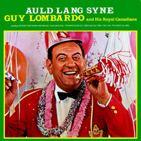 Guy Lombardo & His Royal Canadians - Auld Lang Syne