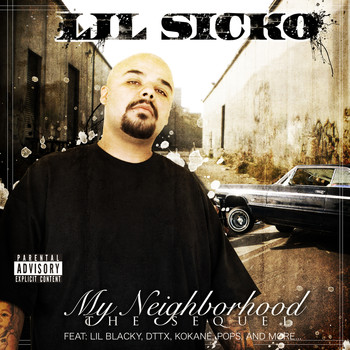 Lil Sicko - My Neighborhood - The Sequel (Explicit)