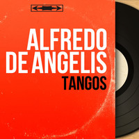 Alfredo De Angelis - Tangos (Stereo Version)