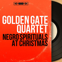 Golden Gate Quartet - Negro Spirituals At Christmas (Mono Version)