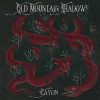 Cayón - Old Mountain Shadows
