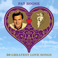 Pat Boone - 30 Greatest Love Songs