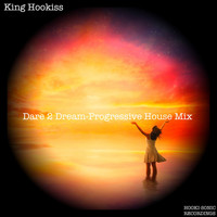 King Hookiss - Dare 2 Dream (Progressive House Mix)