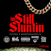 FUTURE - Still Stuntin - Single (Explicit)