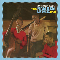 Ramsey Lewis - An Hour with the Ramsey Lewis Trio (Bonus Track Version)
