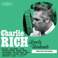 Charlie Rich - Lonely Weekends (1958-1962 Recordings)