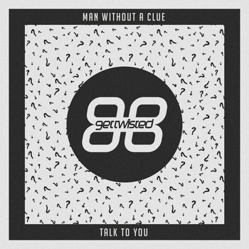 Man Without A Clue - Talk to You