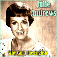 Julie Andrews - Why Can't the English
