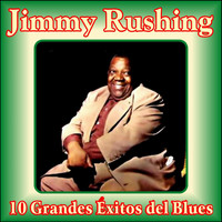 Jimmy Rushing - 10 Grandes Éxitos del Blues