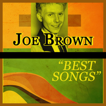Joe Brown - Best Songs