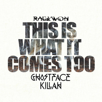 Raekwon - This Is What It Comes Too (Remix) [feat. Ghostface Killah]