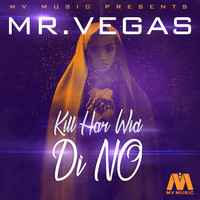 Mr. Vegas - Kill Har Wi Di No - Single