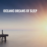 Ocean Waves For Sleep, White! Noise and Nature Sounds for Sleep and Relaxation - Oceanic Dreams of Sleep