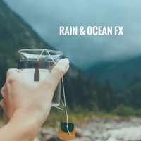 Rain, Ocean Sounds and Rainfall - Rain & Ocean FX