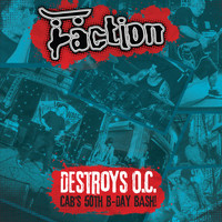The Faction - Destroys O.C. - Cab's 50th B-Day Bash! (2015) (Explicit)