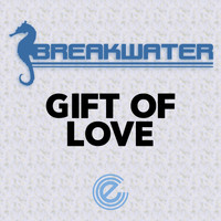 Breakwater - Gift of Love