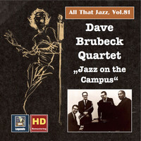 "Dave Brubeck Quartet - All that Jazz, Vol. 81: The Dave Brubeck Quartet ""Jazz on the Campus"" (Live)"