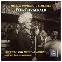 Ella Fitzgerald - Musical Moments to Remember: The Ella Fitzgerald Film & Musical Album
