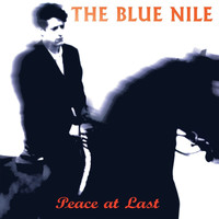 The Blue Nile - Peace at Last (Deluxe Version)