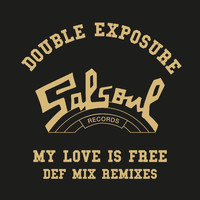 Double Exposure - My Love Is Free (Def Mix Remixes)