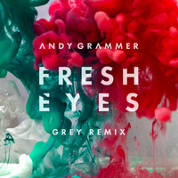 Andy Grammer - Fresh Eyes (Grey Remix)