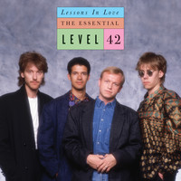 Level 42 - Lessons In Love: The Essential Level 42