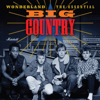 Big Country - Wonderland (The Essential Big Country)